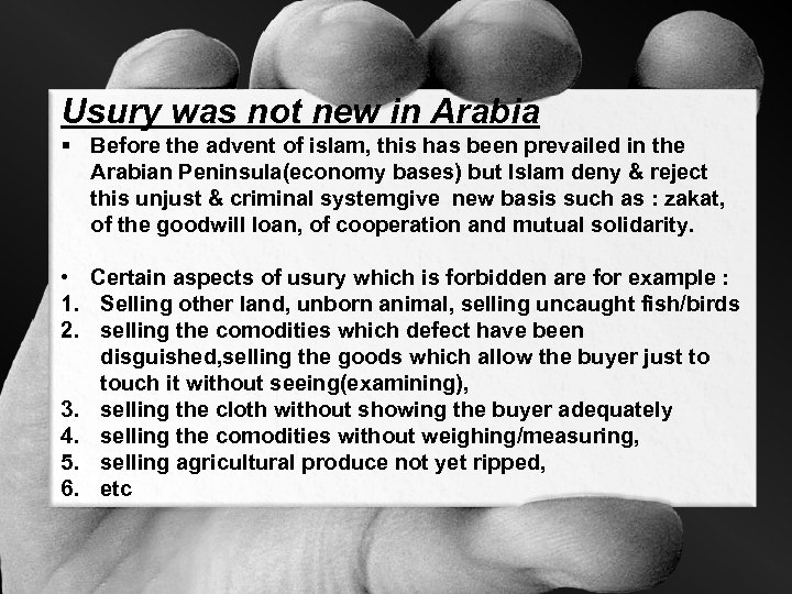 Usury was not new in Arabia § Before the advent of islam, this has