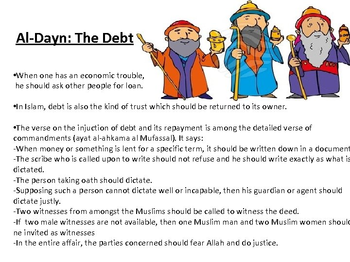 Al-Dayn: The Debt • When one has an economic trouble, he should ask other