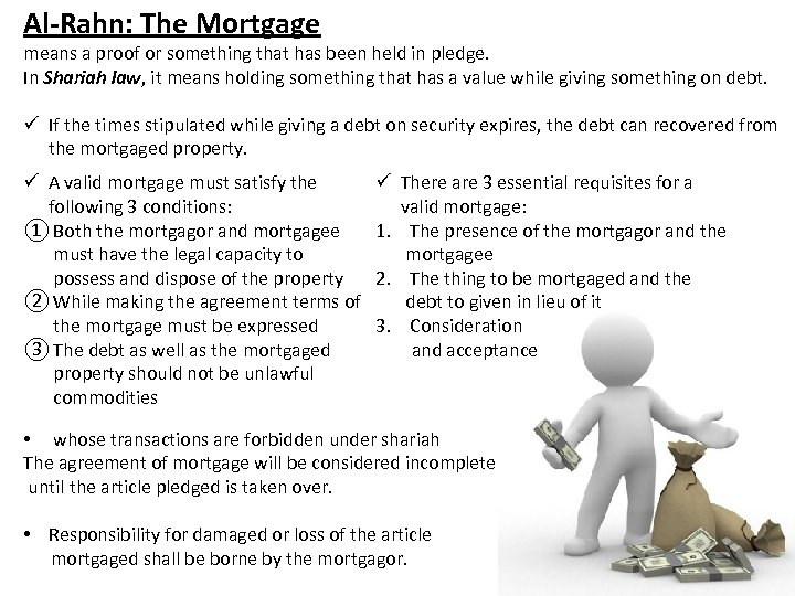Al-Rahn: The Mortgage means a proof or something that has been held in pledge.