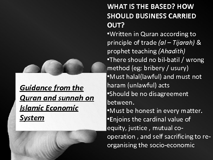 WHAT IS THE BASED? HOW SHOULD BUSINESS CARRIED OUT? Guidance from the Quran and