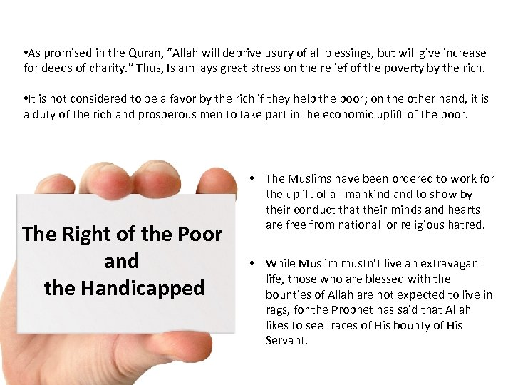 """• As promised in the Quran, """"Allah will deprive usury of all blessings,"""