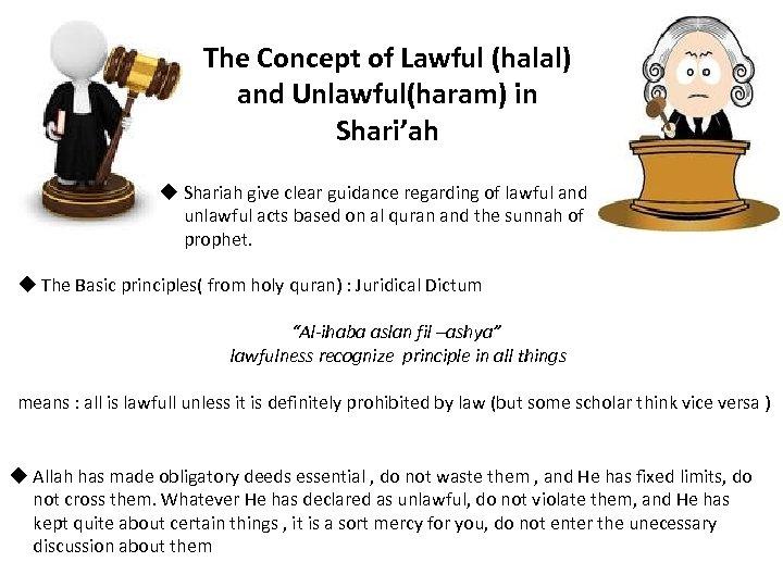 The Concept of Lawful (halal) and Unlawful(haram) in Shari'ah u Shariah give clear guidance