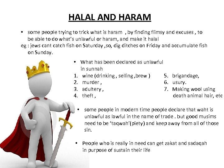 HALAL AND HARAM • some people trying to trick what is haram , by