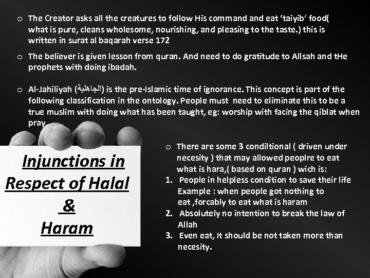 o The Creator asks all the creatures to follow His command eat 'taiyib' food(