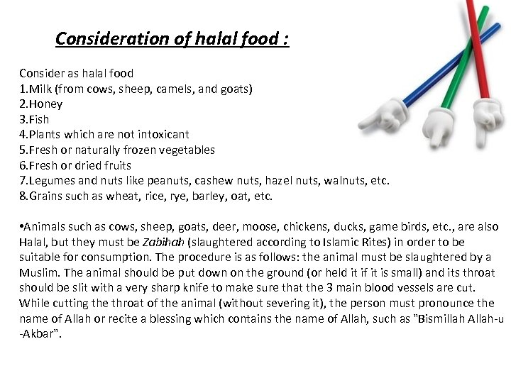 Consideration of halal food : Consider as halal food 1. Milk (from cows,