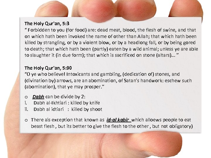 """The Holy Qur'an, 5: 3 """" Forbidden to you (for food) are: dead meat,"""