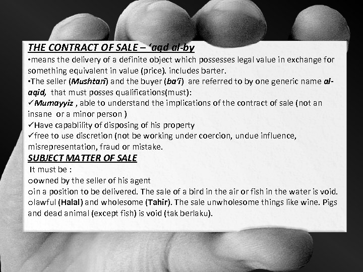 THE CONTRACT OF SALE – 'aqd al-by • means the delivery of a definite