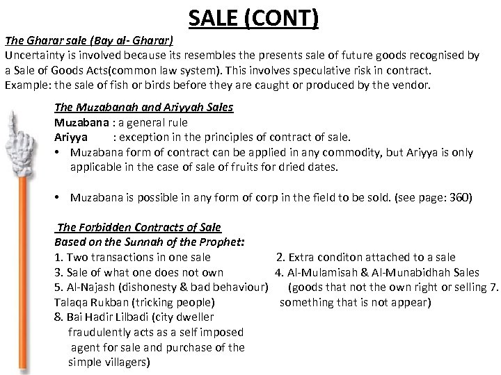 SALE (CONT) The Gharar sale (Bay al- Gharar) Uncertainty is involved because its resembles