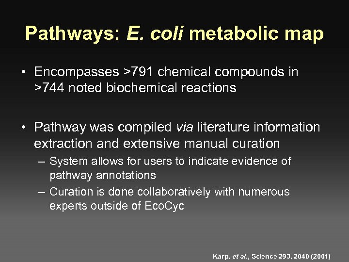 Pathways: E. coli metabolic map • Encompasses >791 chemical compounds in >744 noted biochemical