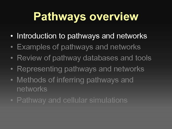 Pathways overview • • • Introduction to pathways and networks Examples of pathways and