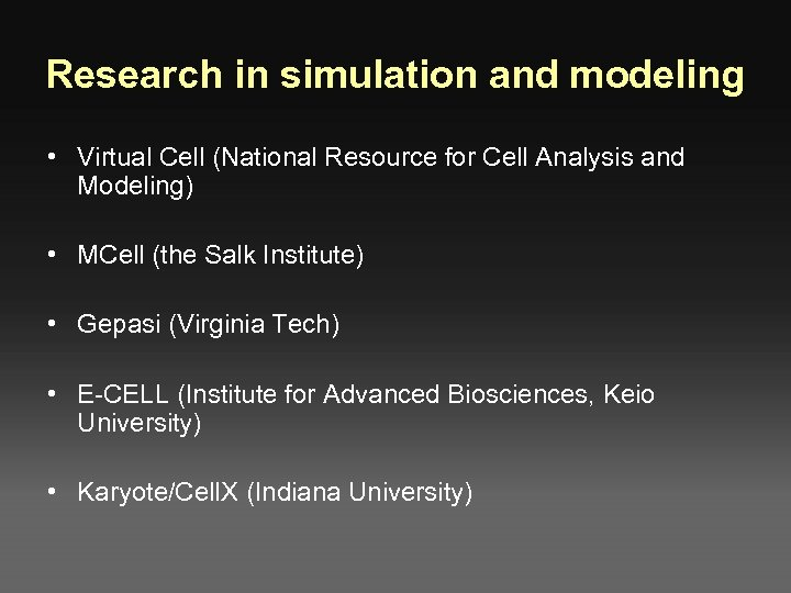 Research in simulation and modeling • Virtual Cell (National Resource for Cell Analysis and