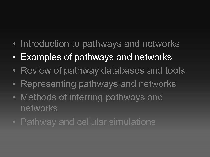 • • • Introduction to pathways and networks Examples of pathways and networks
