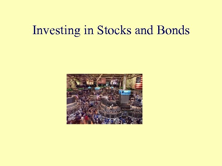 Investing in Stocks and Bonds