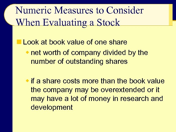 Numeric Measures to Consider When Evaluating a Stock n Look at book value of