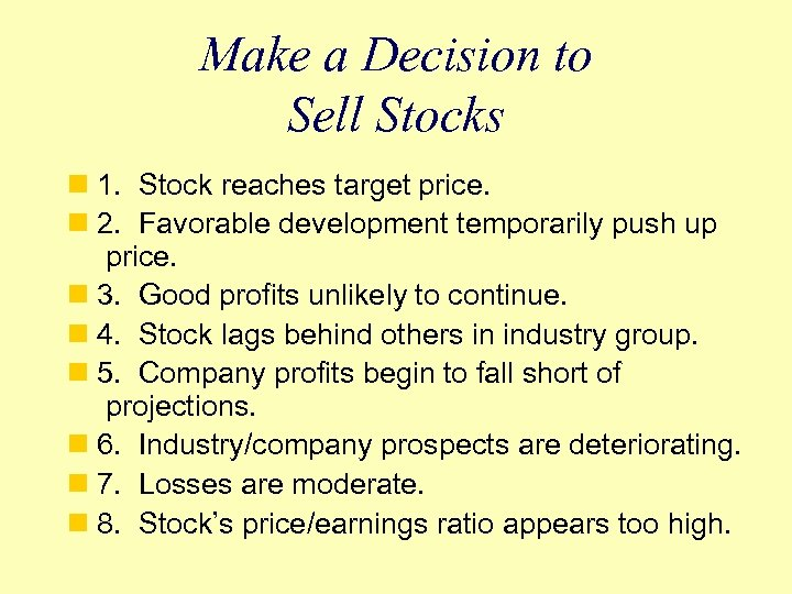 Make a Decision to Sell Stocks n 1. Stock reaches target price. n 2.