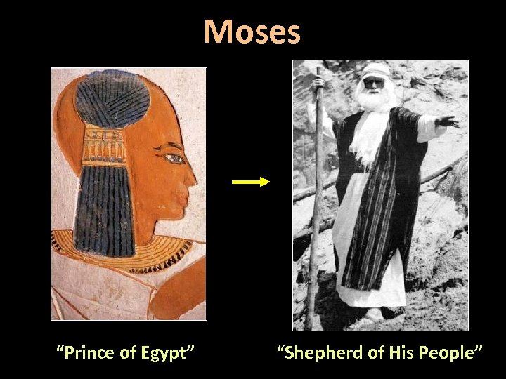 """Moses """"Prince of Egypt"""" """"Shepherd of His People"""""""