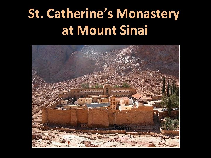 St. Catherine's Monastery at Mount Sinai