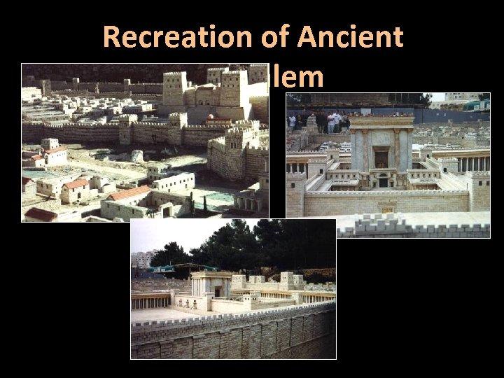 Recreation of Ancient Jerusalem