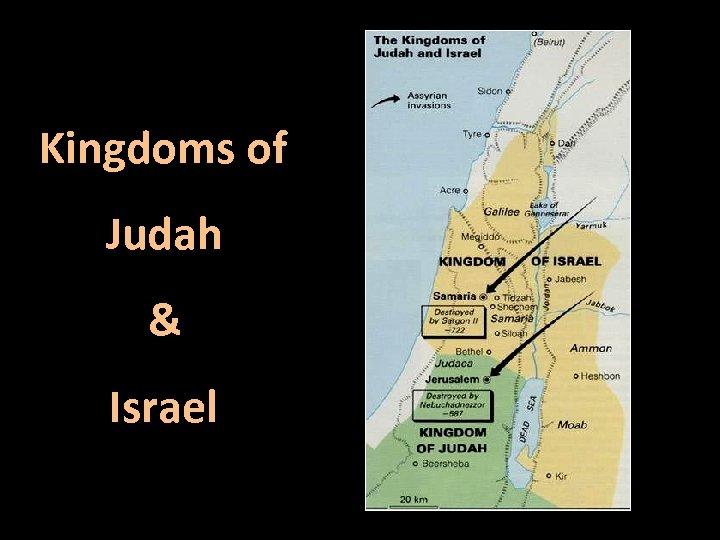 Kingdoms of Judah & Israel