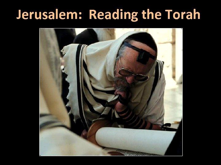 Jerusalem: Reading the Torah