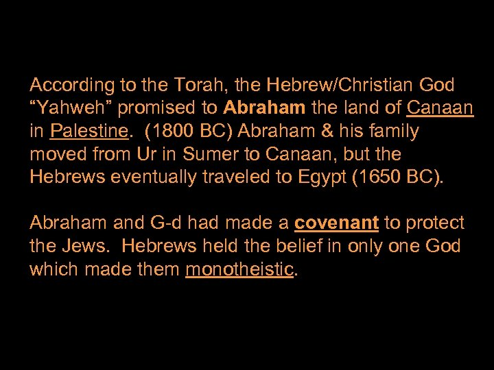 """According to the Torah, the Hebrew/Christian God """"Yahweh"""" promised to Abraham the land of"""