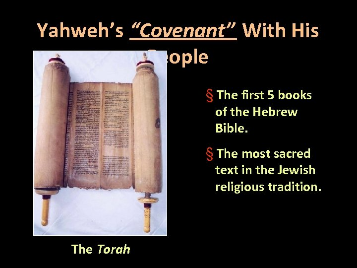 """Yahweh's """"Covenant"""" With His People § The first 5 books of the Hebrew Bible."""