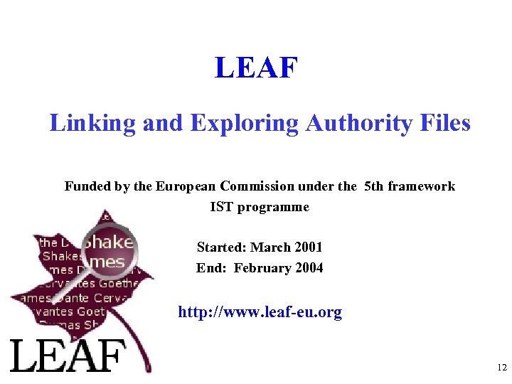 LEAF Linking and Exploring Authority Files Funded by the European Commission under the 5