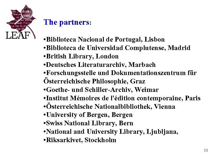 The partners: • Biblioteca Nacional de Portugal, Lisbon • Biblioteca de Universidad Complutense, Madrid