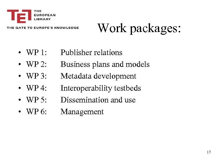 Work packages: • • • WP 1: WP 2: WP 3: WP 4: WP