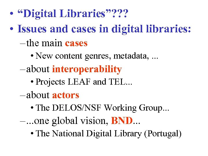 """• """"Digital Libraries""""? ? ? • Issues and cases in digital libraries: –"""