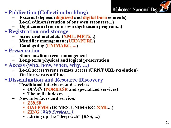 • Publication (Collection building) – External deposit (digitized and digital born contents) –