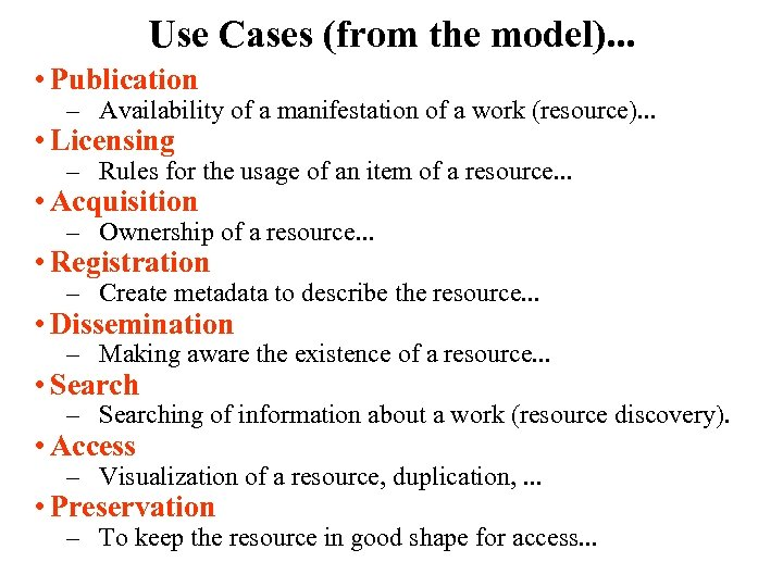 Use Cases (from the model). . . • Publication – Availability of a manifestation