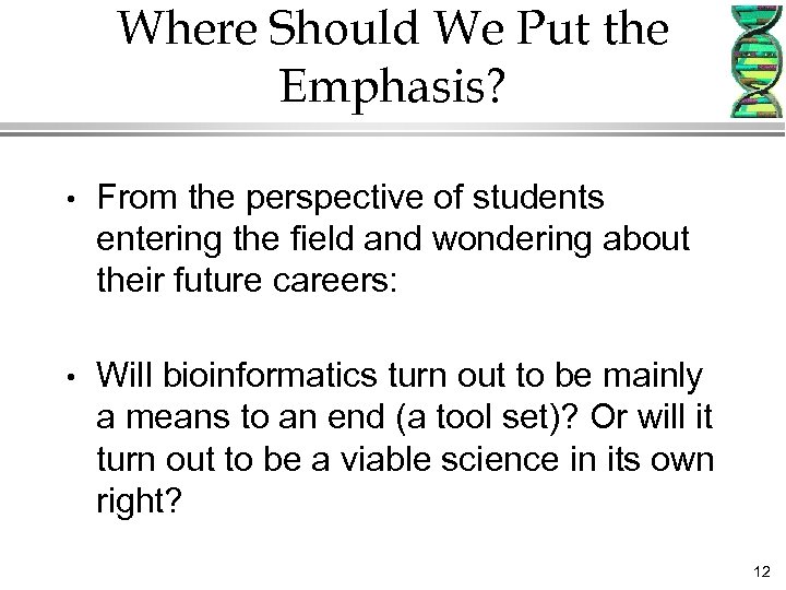 Where Should We Put the Emphasis? • From the perspective of students entering the