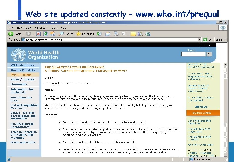 Web site updated constantly – www. who. int/prequal Department of Medicines Policy and Standards,