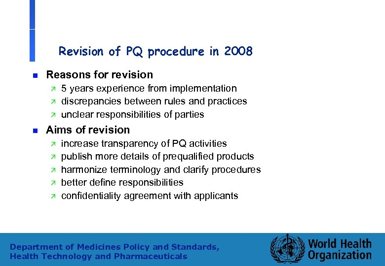 Revision of PQ procedure in 2008 n Reasons for revision ä ä ä n