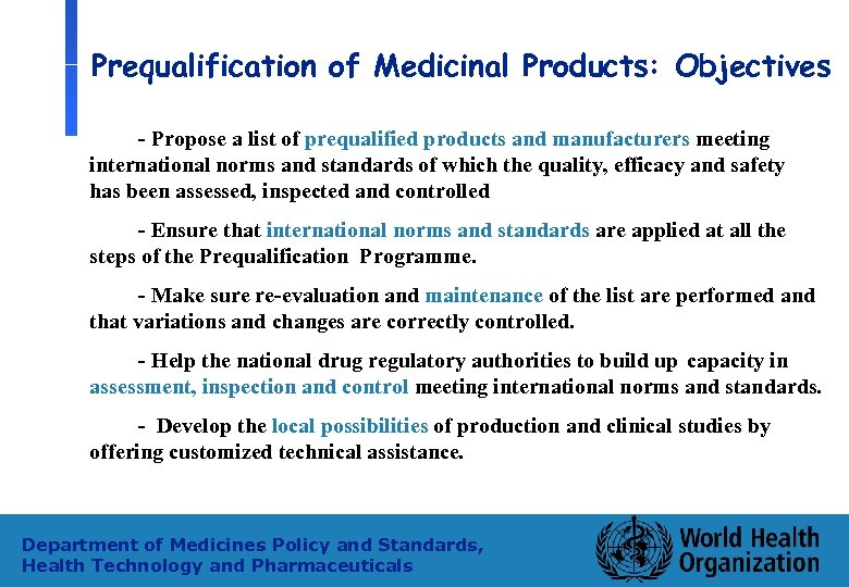 Prequalification of Medicinal Products: Objectives - Propose a list of prequalified products and manufacturers