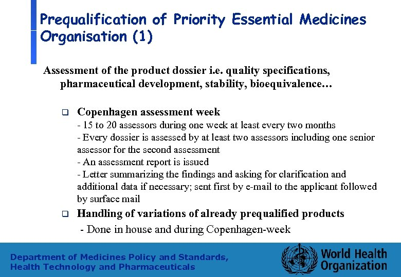 Prequalification of Priority Essential Medicines Organisation (1) Assessment of the product dossier i. e.