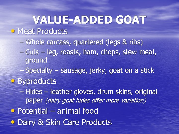 VALUE-ADDED GOAT • Meat Products – Whole carcass, quartered (legs & ribs) – Cuts
