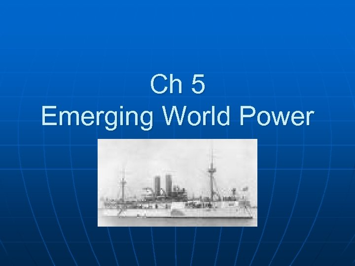 Ch 5 Emerging World Power