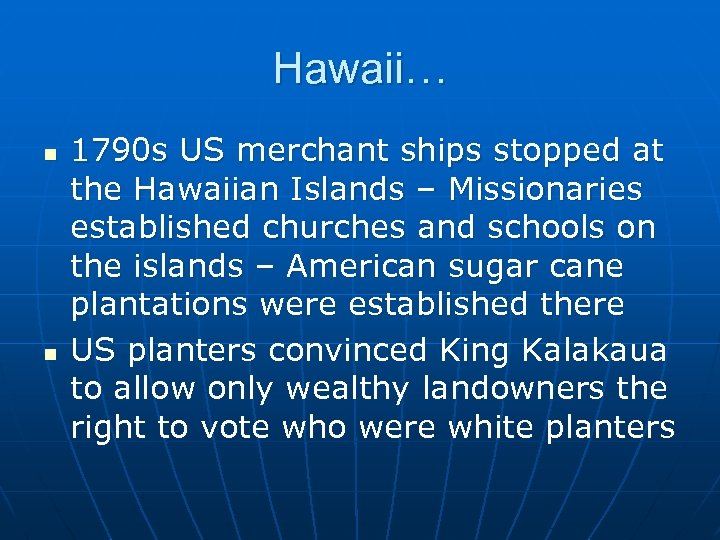 Hawaii… n n 1790 s US merchant ships stopped at the Hawaiian Islands –