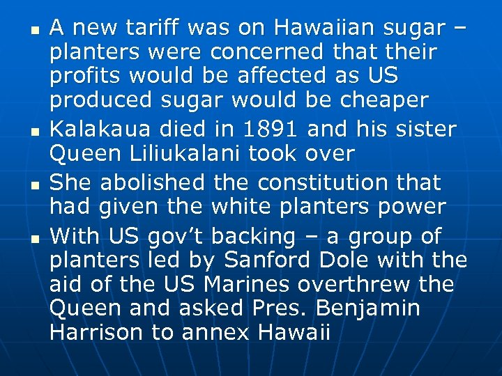 n n A new tariff was on Hawaiian sugar – planters were concerned that