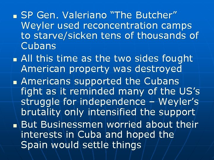 "n n SP Gen. Valeriano ""The Butcher"" Weyler used reconcentration camps to starve/sicken tens"