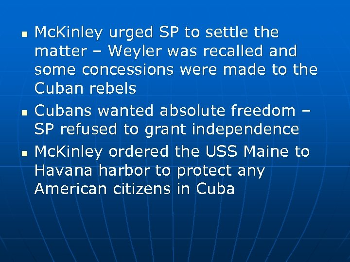 n n n Mc. Kinley urged SP to settle the matter – Weyler was