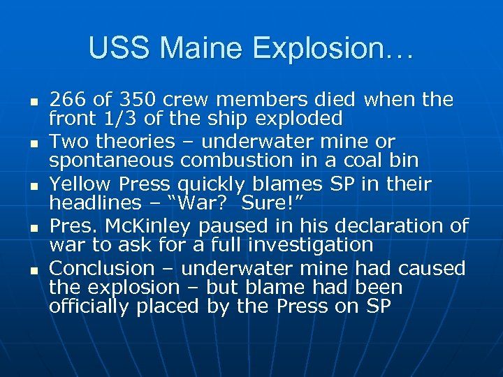 USS Maine Explosion… n n n 266 of 350 crew members died when the