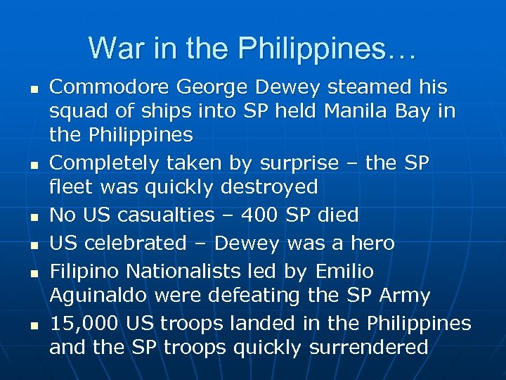 War in the Philippines… n n n Commodore George Dewey steamed his squad of