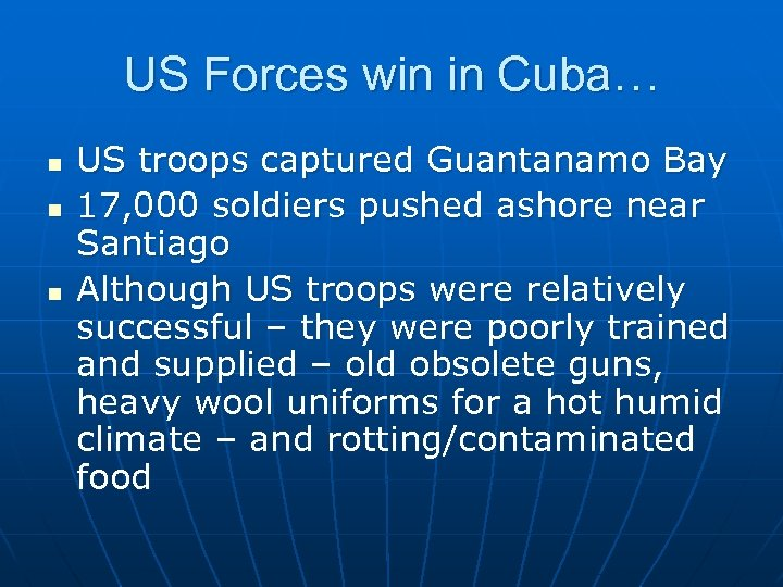 US Forces win in Cuba… n n n US troops captured Guantanamo Bay 17,