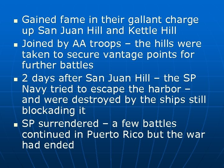 n n Gained fame in their gallant charge up San Juan Hill and Kettle