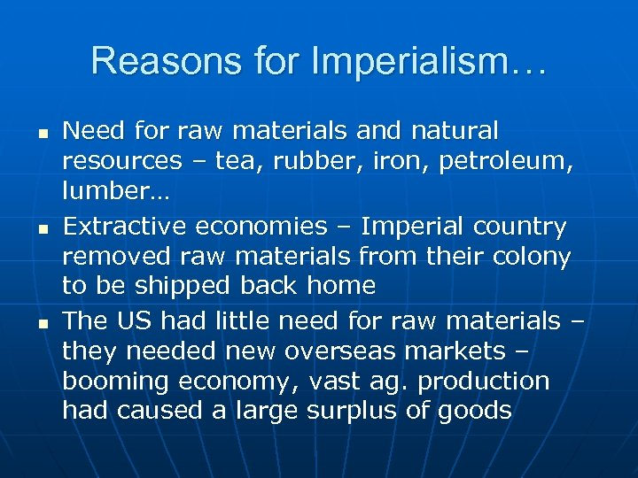 Reasons for Imperialism… n n n Need for raw materials and natural resources –