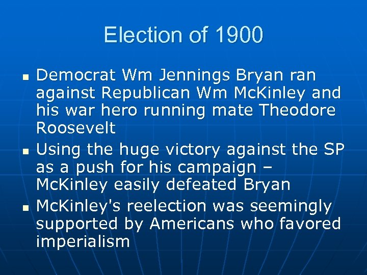Election of 1900 n n n Democrat Wm Jennings Bryan ran against Republican Wm