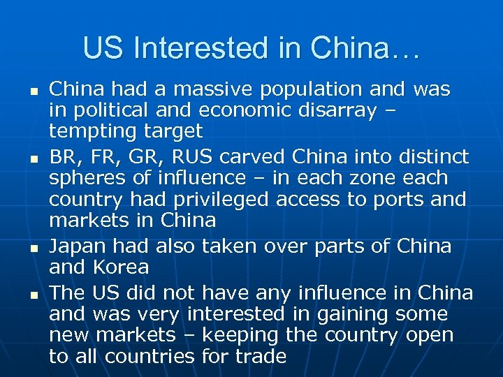US Interested in China… n n China had a massive population and was in